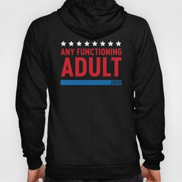 Any functioning adult 2020 Hoody