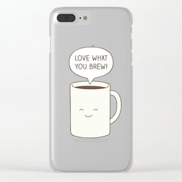Love what you brew Clear iPhone Case