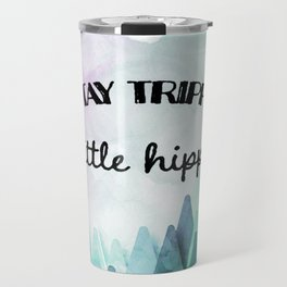 Stay trippy little hippie watercolor Travel Mug