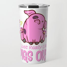 I Just Really Like Pigs Travel Mug