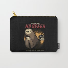 no speed. Carry-All Pouch
