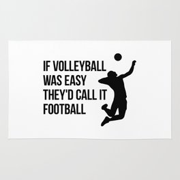 if volleyball was easy they'd call it football Rug
