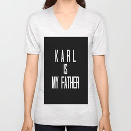 KARL IS MY FATHER Unisex V-Neck