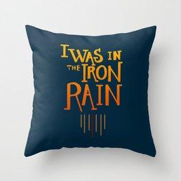 Iron rain Throw Pillow