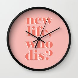New life who dis Wall Clock
