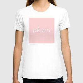 okurrr pink T-shirt