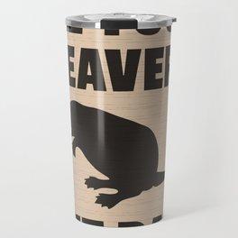 ARE YOU A BEAVER? 'CUZ DAM Travel Mug