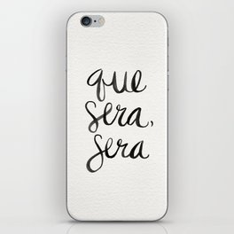 Whatever Will Be, Will Be (Black Ink) iPhone Skin