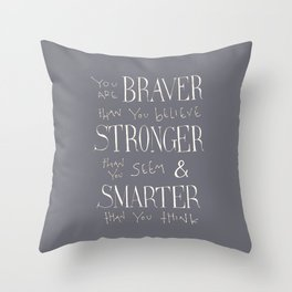 """Winnie the Pooh quote """"You are BRAVER"""" Throw Pillow"""