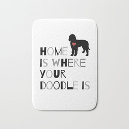 Home is where your Doodle is, (black & gray) Art for the Labradoodle or Goldendoodle dog lover Bath Mat