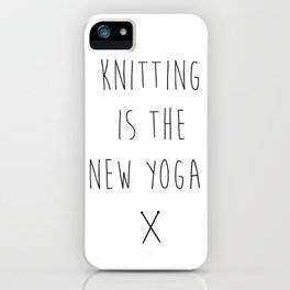 Knitting is the New Yoga iPhone Case