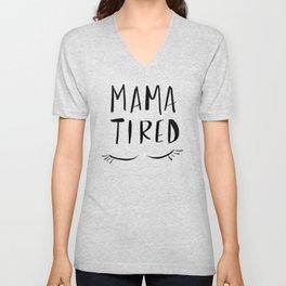 Mama Tired Unisex V-Neck