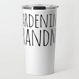 Gardening Grandma Travel Mug