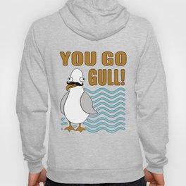 You Go Gull Funny Seagull Hoody