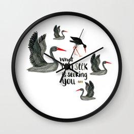 What You Seek is Seeking YOU Wall Clock