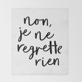 Non Je Ne Regrette Rien black and white typography wall art home decor life quote handwritten lol Throw Blanket