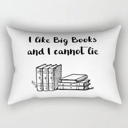 I like big books and I cannot lie Rectangular Pillow
