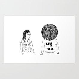 Keep it Real Art Print