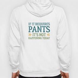 If It Requires Pants Hoody
