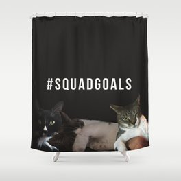 Squad goals Shower Curtain