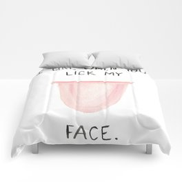 Lick My Face Comforters