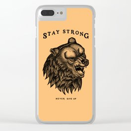 STAY STRONG NEVER GIVE UP Clear iPhone Case