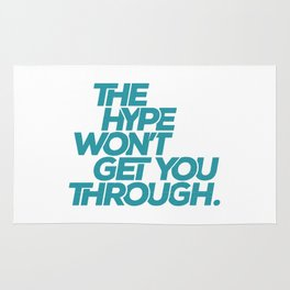 The Hype Won't Get You Through Rug