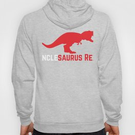 Uncle Gift Unclesaurus Rex Uncle's Day Family Reunion Hoody