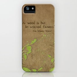 Weeds, Unloved Flowers iPhone Case
