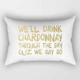 We'll Drink Chardonnay Rectangular Pillow