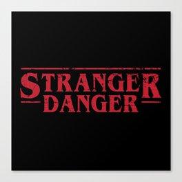 Stranger Danger 2 Canvas Print