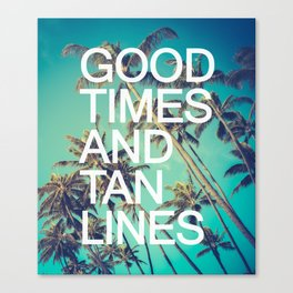 Good Times Canvas Print