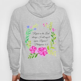 """""""Rejoice in the Lord always."""" Philippians 4:4 Hoody"""
