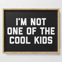 The Cool Kids Funny Quote Serving Tray