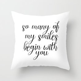 So Many Of My Smiles Begin With You, Smile, Smile Print, Nursery Print, Gift Idea, Art Throw Pillow