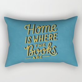 Home is Where the Books Are Rectangular Pillow