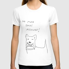 no more dads T-shirt