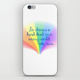 Inspirational Art Willy Wonka Quote and a Rainbow Feather iPhone Skin