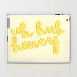 Uh Huh Honey Yellow Laptop & iPad Skin