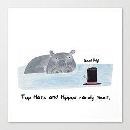 Top Hats and Hippos rarely meet.  Canvas Print