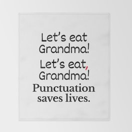 Let's Eat Grandma Punctuation Saves Lives Throw Blanket