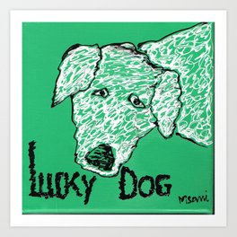 Lucky Dog 16 Art Print