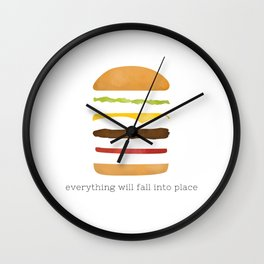 Everything Will Fall into Place Wall Clock