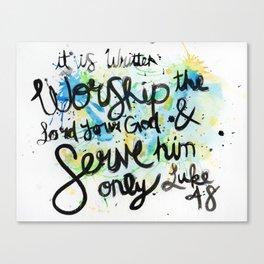 Luke 4:8 Canvas Print