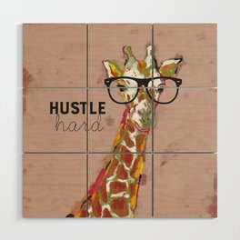 Hustle Hard Giraffe Wood Wall Art