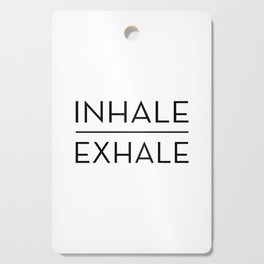 Inhale Exhale Breathe Quote Cutting Board
