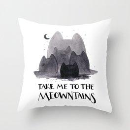 take me to the meowntains Throw Pillow