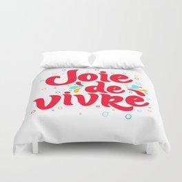 Joie de Vivre - exuberant enjoyment of life. Duvet Cover