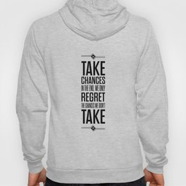 Lab No. 4 - Take Chances In The End Typography Quotes Poster Hoody