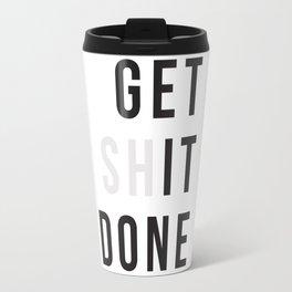 Get Sh(it) Done // Get Shit Done Travel Mug